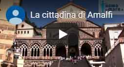 La città di Amalfi - Video Youtube
